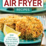5 Ingredient Air Fryer Recipes