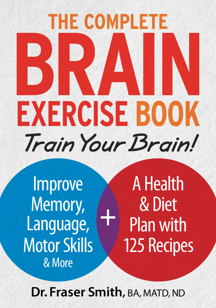 The Complete Brain Exercise Book With #Recipes